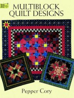 Multiblock Quilt Designs - Pepper Cory