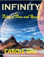 Infinity:Tales of Time and Space - Carole Gill