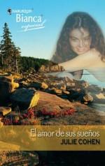 El amor de sus sueños (Especial Bianca) - Julie Cohen