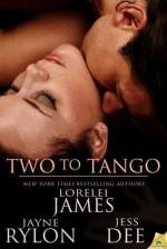 Two to Tango - Lorelei James, Jayne Rylon, Jess Dee
