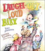 Laugh-Out-Loud Baby - Tony Johnston, Stephen Gammell