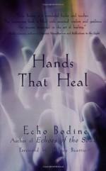 Hands That Heal - Echo L. Bodine, Melody Beattie