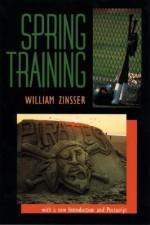 Spring Training - William Knowlton Zinsser