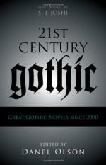 21st-Century Gothic: Great Gothic Novels Since 2000 - Danel Olson, K.A. Laity, Elizabeth Hand, Graham Joyce