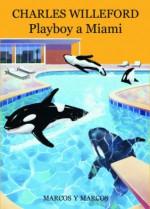Playboy a Miami - Charles Willeford, Fabio Zucchella