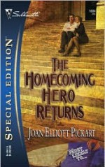 The Homecoming Hero Returns - Joan Elliott Pickart