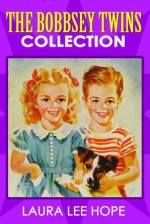 The Bobbsey Twins Collection (13 Books) (Illustrated) - Laura Lee Hope