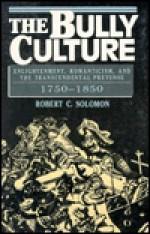 Bully Culture - Robert C. Solomon