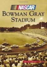 Bowman Gray Stadium - Richard Miller