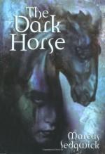 The Dark Horse - Marcus Sedgwick