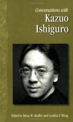Conversations with Kazuo Ishiguro - Kazuo Ishiguro, Cynthia F. Wong, Brian W. Shaffer