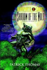 Murphy's Lore: Shadow of the Wolf - Patrick Thomas