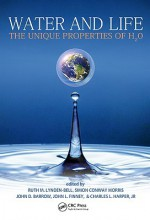 Water and Life: The Unique Properties of H2O - Ruth M. Lynden-Bell, Simon Conway Morris, John D. Barrow, Charles Harper, John L. Finney