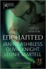 Enchanted: Erotic Fairy Tales - Janine Ashbless, Olivia Knight, Leonie Martel, Leonie Martell