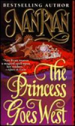 The Princess Goes West - Nan Ryan