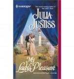 My Lady's Pleasure - Julia Justiss