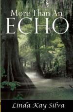 More Than an Echo - Linda Kay Silva