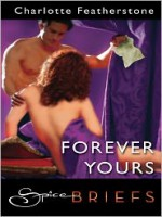 Forever Yours - Charlotte Featherstone