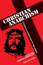 Christian Anarchism - Alexandre Christoyannopoulos
