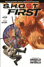 S.H.O.O.T. First Volume 1 - Justin Aclin, Dave Marshall, Nicolas Daniel Selma, Ben Bates, Amanda Aguilar Selma