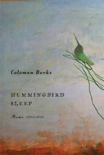 Hummingbird Sleep: Poems, 2009-2011 - Coleman Barks