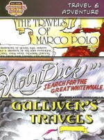 "Travel & Adventure: The Travels of Marco Polo, ""Moby Dick"": Search for the Great White Whale, Gulliver's Travels - Herman Melville, Jonathan Swift, World Almanac"