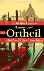Im Licht der Lagune. Die Nacht des Don Juan - Hanns-Josef Ortheil