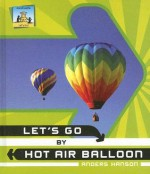Let's Go by Hot Air Balloon - Anders Hanson