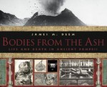 Bodies From the Ash: Life and Death in Ancient Pompeii - James M. Deem