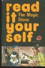 The Magic Stone (Read It Yourself Level 2) - Fran Hunia