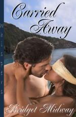 Carried Away - Bridget Midway