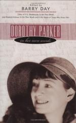 Dorothy Parker: In Her Own Words - Dorothy Parker