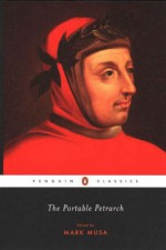 The Portable Petrarch - Francesco Petrarca, Mark Musa
