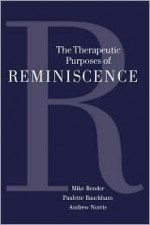 The Therapeutic Purposes of Reminiscence - Mike Bender, Andrew Norris