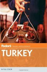 Fodor's Turkey, 8th Edition - Fodor's Travel Publications Inc., Fodor's Travel Publications Inc.