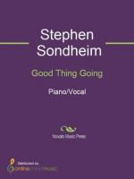 Good Thing Going - Stephen Sondheim