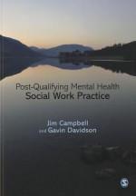 Post-Qualifying Mental Health Social Work Practice - Gavin Davidson, Jim Campbell
