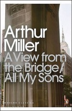A View From The Bridge/All My Sons - Arthur Miller