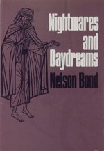 Nightmares and Daydreams - Nelson Bond