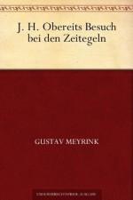 J. H. Obereits Besuch bei den Zeitegeln (German Edition) - Gustav Meyrink