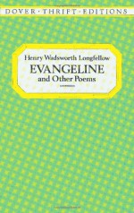 Evangeline and Other Poems - Henry Wadsworth Longfellow