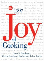 The All New All Purpose: Joy of Cooking - Irma S. Rombauer, Marion Rombauer Becker, Ethan Becker