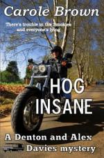 Hog Insane: A Denton and Alex Davies Mystery - Carole Brown