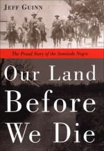 Our Land Before We Die - Jeff Guinn
