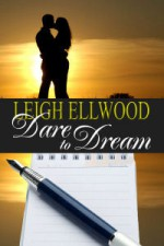 Dare To Dream - Leigh Ellwood