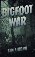 Bigfoot War: Movie Edition - Eric S. Brown
