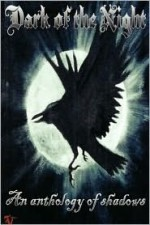 Dark of the Night: An Anthology of Shadows - M. Bergeron, Corvis Nocturnum