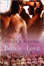 Bonds of Love - Mickie B. Ashling