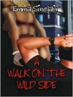A Walk on the Wild Side - Emma Sinclair