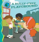 A Bully-Free Playground - Pamela Hall, Bob Ostrom